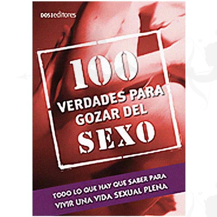 Cód: LI013 - 100 Verdades Para Gozar Del Sexo - $ 430