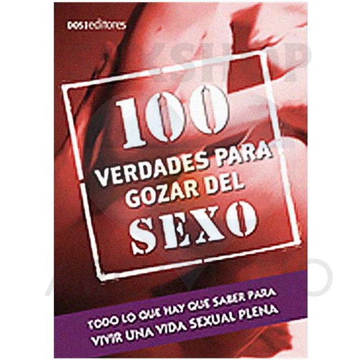 100 Verdades Para Gozar Del Sexo